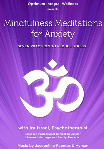 Mindfulness Meditations for Anxiety: Seven Practices to Reduce Stress