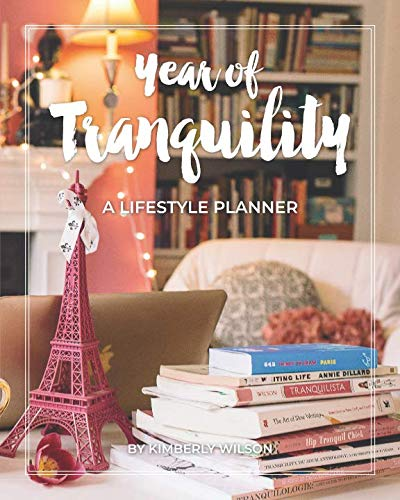Year of Tranquility: A Lifestyle Planner