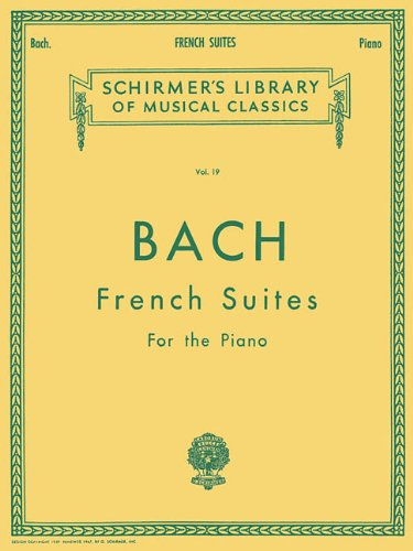 French Suites Schirmer Library of Classics Volume 19 Piano Solo (Schirmers Library of Musical Classics) (Tapa Blanda)