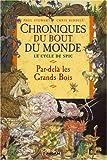 Image de Chroniques du bout du monde - Cycle de Spic, Tome 1 : Par-delà les Grands Bois
