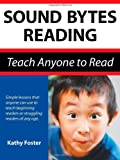 img - for Sound Bytes Reading: Teach Anyone to Read by Foster, Kathy(March 1, 2010) Paperback book / textbook / text book