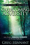 img - for Spiritual Truths For Overcoming Adversity: Life-Changing Biblical Insights on Christian Difficulties book / textbook / text book