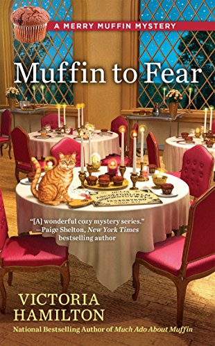 Muffin to Fear (A Merry Muffin Mystery) (Hamilton Victoria)