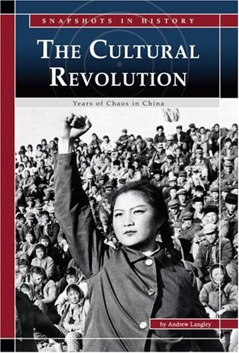 The Cultural Revolution: Years of Chaos in China (Snapshots in History)