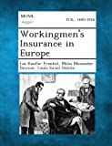 Workingmen's Insurance in Europe, Lee Kaufer Frankel and Miles Menander Dawson, 1289358613