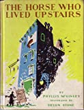 img - for The Horse Who Lived Upstairs book / textbook / text book
