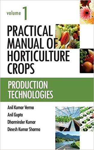 Practical Manual Of Horticulture Crops: Vol.01: Production   Technologies por Anil Verma