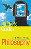 img - for The Bluffer's Guide to Philosophy (Bluffer's Guides) book / textbook / text book