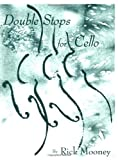 Double Stops for Cello, Rick Mooney, 087487761X