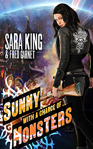 - Sunny with a Chance of Monsters: An Urban Fantasy Action Adventure (Sunny Day, Paranormal Badass)