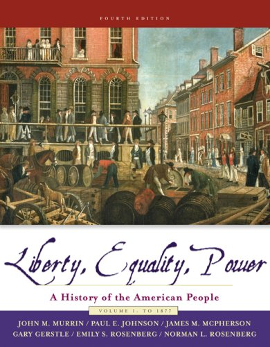 Liberty, Equality, and Power: A History of the American People, Volume I: to 1877 (with CD-ROM) (v. 1)