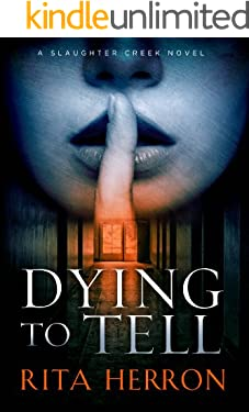 Dying to Tell (A Slaughter Creek Novel)
