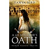 A Gladiator's Oath: A historical action romance (Roman Hearts Book 1)