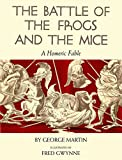 The Battle of the Frogs and the Mice: A Homeric Fable