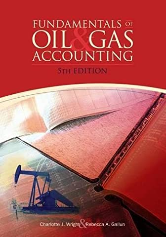 Fundamentals of Oil & Gas Accounting (Rebecca Murdock)