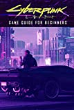 Cyberpunk 2077 Game Guide for Beginners: Cyberpunk