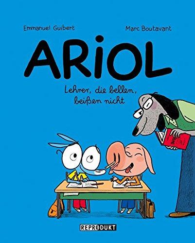 Ariol 7 - Lehrer, die bellen, beißen nicht Taschenbuch – 1. Mai 2017 Emmanuel Guibert Marc Boutavant Annette von der Weppen beißen nicht