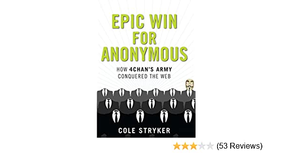 Amazon com: Epic Win for Anonymous: How 4chan's Army