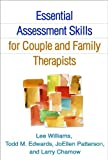 img - for Essential Assessment Skills for Couple and Family Therapists (Guilford Family Therapy (Paperback)) by Lee Williams PhD LMFT (2014-01-21) book / textbook / text book
