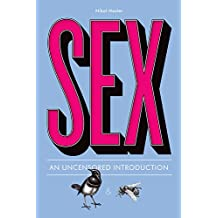 Sex: An Uncensored Introduction