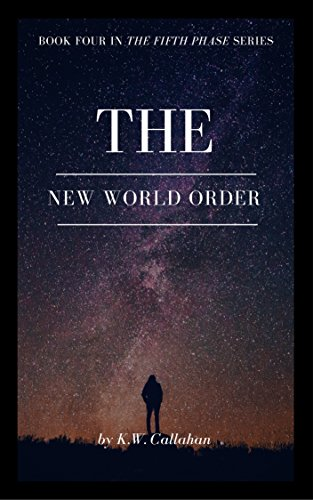 The New World Order: The Fifth Phase Series - book 4 by [Callahan, K.W.]