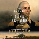 The Return of George Washington: 1783-1789 | Edward Larson