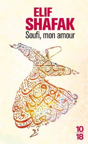 Soufi mon amour de Shafak. Elif (2011) Poche