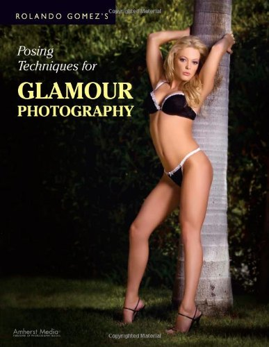 Download Rolando Gomez's Posing Techniques for Glamour Photography PDF