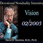 Devotional Nonduality Intensive: Vision | David R. Hawkins
