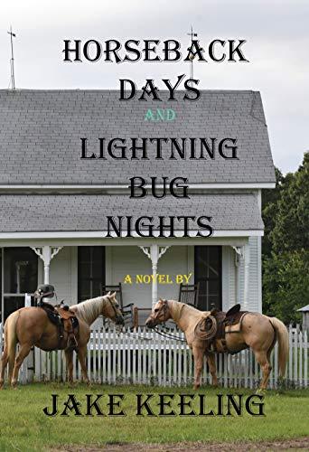 Horseback Days and Lightning Bug -