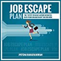 Job Escape Plan: The 7 Steps to Build a Home Business, Quit your Job & Enjoy the Freedom Audiobook by Jyotsna Ramachandran Narrated by Jessica Geffen, Michael Colman