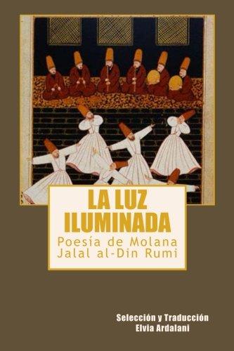 La luz iIuminada: Poesia de Jalal al-Din Rumi (Spanish Edition) by Libros Medio Siglo
