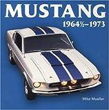 Mustang 1964 1/2-1973, Mike Mueller, 0760334528