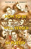 How to Be Well-Versed in Poetry, E. O. Parrott, 0140112758
