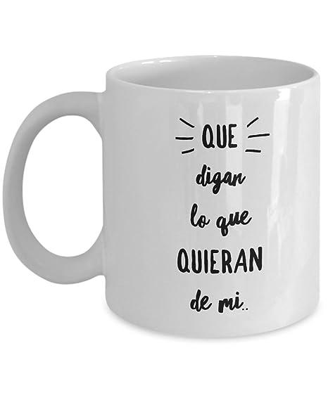 Amazon.com: Que digan lo que quieran de mi taza Tazas de ...