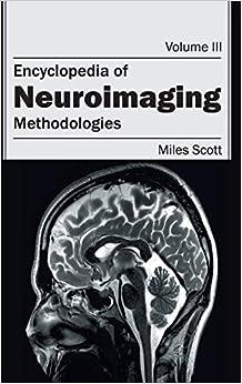 Encyclopedia of Neuroimaging: Volume III (Methodologies): 3