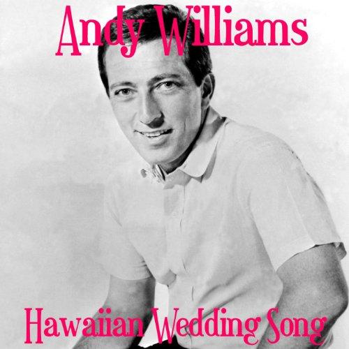 Amazon.com: Hawaiian Wedding Song: Andy Williams: MP3