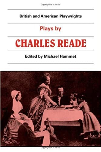 Plays by Charles Reade (British and American Playwrights, Vol. 12) (1986-11-28)