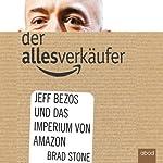 Der Allesverkäufer: Jeff Bezos und das Imperium von Amazon | Brad Stone