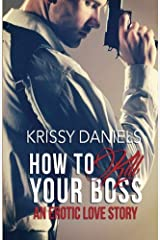 How to Kill Your Boss: An Erotic Love Story Paperback