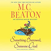 Something Borrowed, Someone Dead: An Agatha Raisin Mystery, Book 24 | M. C. Beaton
