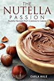 nutella big jar - The Nutella Passion: Nutella Recipes from Cookies to Cakes