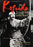 Kyudo: The Essence and Practice of Japanese Archery (Bushido--The Way of the Warrior)
