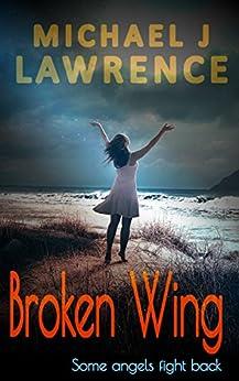 Broken Wing by [Lawrence, Michael J]
