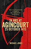 download ebook 24 hours at agincourt: 25 october 1415 pdf epub