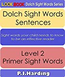 Dolch Sight Words Sentences: Level 2 - Primer (LOOK BOOK Dolch Sight Words Series)