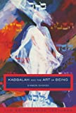 Kabbalah and the Art of Being: The Smithsonian Lectures