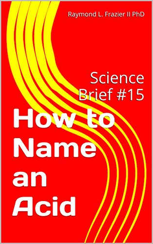 How to Name an Acid: Science Brief #15 (Science Briefs)