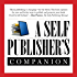 A Self-Publisher's Companion: Expert Advice for Authors Who Want to Publish from TheBookDesigner.com