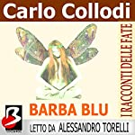 Barbablu (I Racconti delle Fate) [Bluebeard: A Fairy Tale] | Carlo Collodi,Charles Perrault